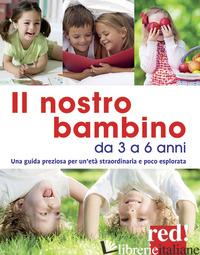 NOSTRO BAMBINO DA 3 A 6 ANNI. NUOVA EDIZ. (IL) - TRAPANI GIANFRANCO; MASTROLEO AURORA