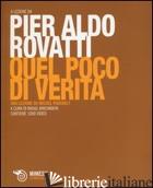 QUEL POCO DI VERITA'. UNA LEZIONE SU MICHEL FOUCAULT. CON DVD - ROVATTI PIER ALDO; KIRCHMAYR R. (CUR.)
