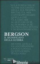 SIGNIFICATO DELLA GUERRA (IL) - BERGSON HENRI