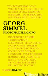 FILOSOFIA DEL LAVORO - SIMMEL GEORG; VALAGUSSA F. (CUR.)