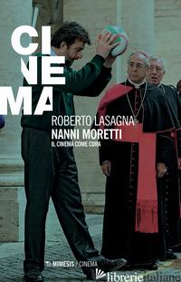 NANNI MORETTI. IL CINEMA COME CURA - LASAGNA ROBERTO