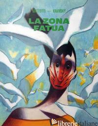 ZONA FATUA (LA) - MATTOTTI LORENZO; KRAMSKY JERRY