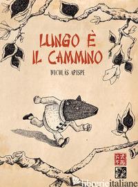 LUNGO E' IL CAMMINO - ARISPE NICOLAS