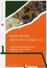 PROGETTAZIONE GEOTECNICA E SISMICA 2.0. CARATTERIZZAZIONE DEI TERRENI E DEGLI AM - TANZINI MAURIZIO