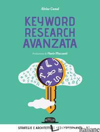 KEYWORD RESEARCH AVANZATA. STRATEGIE E ARCHITETTURE SEO PERFORMANTI - CANAL ALVISE