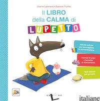 LIBRO DELLA CALMA DI LUPETTO. AMICO LUPO. EDIZ. A COLORI (IL) - LALLEMAND ORIANNE