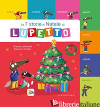 7 STORIE DI NATALE DI LUPETTO. AMICO LUPO. EDIZ. A COLORI (LE) - LALLEMAND ORIANNE