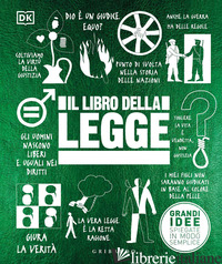 LIBRO DELLA LEGGE. GRANDI IDEE SPIEGATE IN MODO SEMPLICE (IL) -