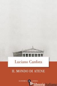 MONDO DI ATENE (IL) - CANFORA LUCIANO