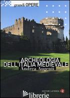 ARCHEOLOGIA DELL'ITALIA MEDIEVALE - AUGENTI ANDREA
