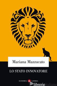 STATO INNOVATORE (LO) - MAZZUCATO MARIANA