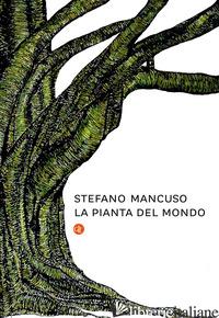 PIANTA DEL MONDO (LA) - MANCUSO STEFANO