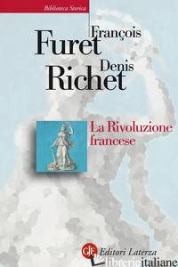 RIVOLUZIONE FRANCESE (LA) - FURET FRANCOIS; RICHET DENIS