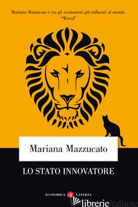 STATO INNOVATORE. NUOVA EDIZ. (LO) - MAZZUCATO MARIANA