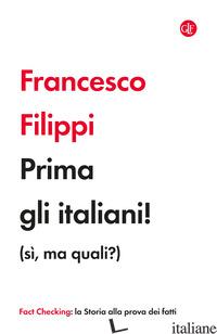 PRIMA GLI ITALIANI! (SI', MA QUALI?) - FILIPPI FRANCESCO
