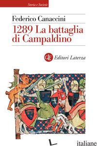 1289. LA BATTAGLIA DI CAMPALDINO - CANACCINI FEDERICO