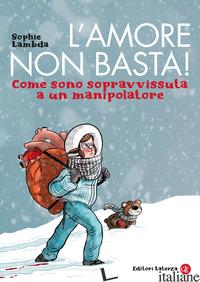 AMORE NON BASTA! COME SONO SOPRAVVISSUTA A UN MANIPOLATORE (L') - LAMBDA SOPHIE