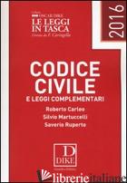 CODICE CIVILE E LEGGI COMPLEMENTARI 2016 - CARLEO ROBERTO; MARTUCCELLI SILVIO; RUPERTO SAVERIO