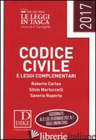 CODICE CIVILE E LEGGI COMPLEMENTARI - CARLEO ROBERTO; MARTUCCELLI SILVIO; RUPERTO SAVERIO