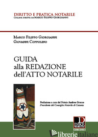 GUIDA ALLA REDAZIONE DELL'ATTO NOTARILE - GIORGIANNI MARCO FILIPPO; COPPOLINO GIOVANNI