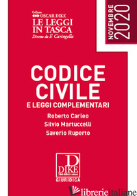 CODICE CIVILE E LEGGI COMPLEMENTARI. EDIZ. POCKET - CARLEO ROBERTO; MARTUCCELLI SILVIO; RUPERTO SAVERIO