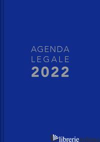 AGENDA LEGALE 2022. EDIZ. BLU -
