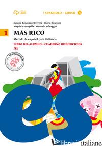 MAS RICO. LIBRO DEL ALUMNO-CUADERNO DE EJERCICIOS. PER LA SCUOLA MEDIA. CON CD A - BENAVENTE FERRERA SUSANA; BOSCAINI GLORIA