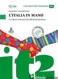 ITALIA IN MANO. LA CULTURA CIVICA PER L'ACCORDO DI INTEGRAZIONE. LIVELLO A2 - BENTINI LISA; BORRI ALESSANDRO