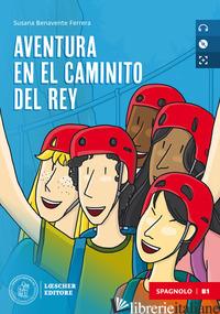AVENTURA EN EL CAMINITO DEL REY. B1. CON E-BOOK. CON ESPANSIONE ONLINE. CON CD-A - BENAVENTE FERRERA SUSANA