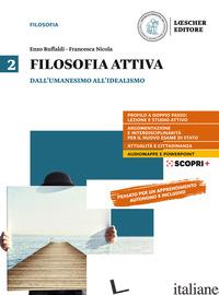 FILOSOFIA ATTIVA. PER IL TRIENNIO DELLE SCUOLE SUPERIORI. CON E-BOOK. CON ESPANS - RUFFALDI ENZO; NICOLA UBALDO; TERRAVECCHIA GIAN PAOLO