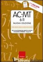 AC-MT 6-11. TEST DI VALUTAZIONE DELLE ABILITA' DI CALCOLO E SOLUZIONE DEI PROBLE - CORNOLDI CESARE; LUCANGELI DANIELA; BELLINA MONICA