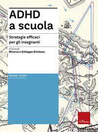 ADHD A SCUOLA. STRATEGIE EFFICACI PER GLI INSEGNANTI - IANES DARIO; CRAMEROTTI SOFIA