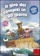 GIRO DEI COMPITI IN 80 GIORNI. PER LA 3ª CLASSE ELEMENTARE (IL) - SCATAGLINI CARLO