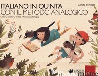 ITALIANO IN QUINTA CON IL METODO ANALOGICO. LETTURA, SCRITTURA, ORALITA', RIFLES - BORTOLATO CAMILLO