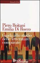 GUIDA ALLO STUDIO DELLE LETTERATURE COMPARATE - BOITANI PIERO; DI ROCCO EMILIA