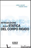INTRODUZIONE ALLA STATICA DEL CORPO RIGIDO - CARVELLI VALTER; CHESI CLAUDIO