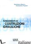 FONDAMENTI DI COSTRUZIONI IDRAULICHE - BECCIU GIANFRANCO; PAOLETTI ALESSANDRO