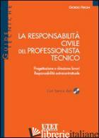 RESPONSABILITA' CIVILE DEL PROFESSIONISTA TECNICO. CON CD-ROM (LA) - FREGNI GIORGIO