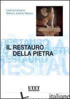 RESTAURO DELLA PIETRA (IL) - LAZZARINI LORENZO; LAURENZI TABASSO MARISA