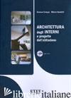 ARCHITETTURA DEGLI INTERNI E PROGETTO DELL'ABITAZIONE. CON CD-ROM - CANEPA SIMONA; VAUDETTI MARCO