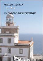 SABATO DI SETTEMBRE (UN) - LANZANI MIRIAM