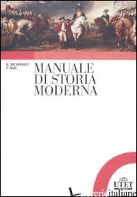 MANUALE DI STORIA MODERNA - RICUPERATI GIUSEPPE; IEVA FREDERIC