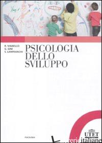 PSICOLOGIA DELLO SVILUPPO - VIANELLO RENZO; GINI GIANLUCA; LANFRANCHI SILVIA
