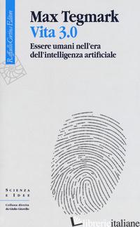 VITA 3.0. ESSERE UMANI NELL'ERA DELL'INTELLIGENZA ARTIFICIALE - TEGMARK MAX