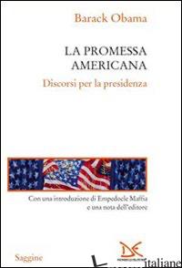 PROMESSA AMERICANA. DISCORSI PER LA PRESIDENZA (LA) - OBAMA BARACK