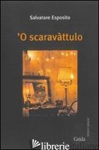 SCARAVATTUOLO ('O) - ESPOSITO SALVATORE