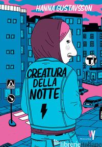 CREATURA DELLA NOTTE - GUSTAVSSON HANNA