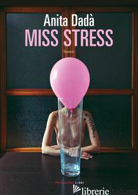 MISS STRESS - DADA' ANITA