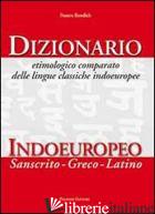 DIZIONARIO ETIMOLOGICO COMPARATO DELLE LINGUE CLASSICHE INDOEUROPEE. DIZIONARIO  - RENDICH FRANCO