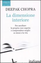 DIMENSIONE INTERIORE (LA) - CHOPRA DEEPAK